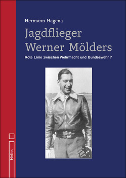 Jagdflieger Werner Mölders von Hagena,  Hermann