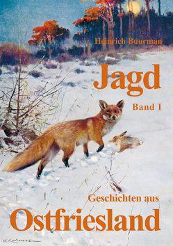 Jagdgeschichten aus Ostfriesland Band I von Buurman,  Heinrich