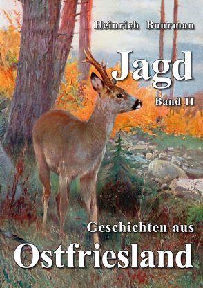 Jagdgeschichten aus Ostfriesland Band II von Buurman,  Heinrich