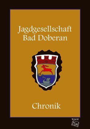 Jagdgesellschaft Bad Doberan – Chronik von Mattke,  Helmut