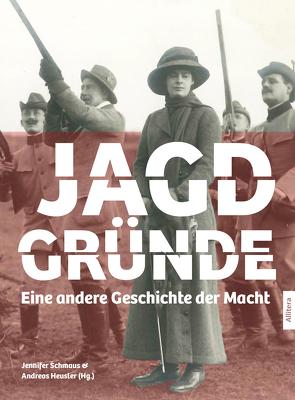Jagdgründe von Heusler,  Andreas, Schmaus,  Jennifer