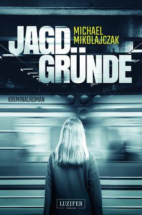 Jagdgründe von Mikolajczak,  Michael