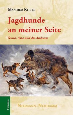 Jagdhunde an meiner Seite von Kittel,  Manfred