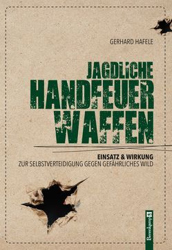 Jagdliche Handfeuerwaffen von Hafele,  Gerhard