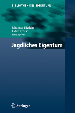 Jagdliches Eigentum von Dietlein,  Johannes, Froese,  Judith
