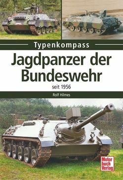 Jagdpanzer der Bundeswehr von Hilmes,  Rolf