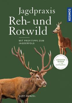Jagdpraxis Reh- und Rotwild von Menzel,  Kurt
