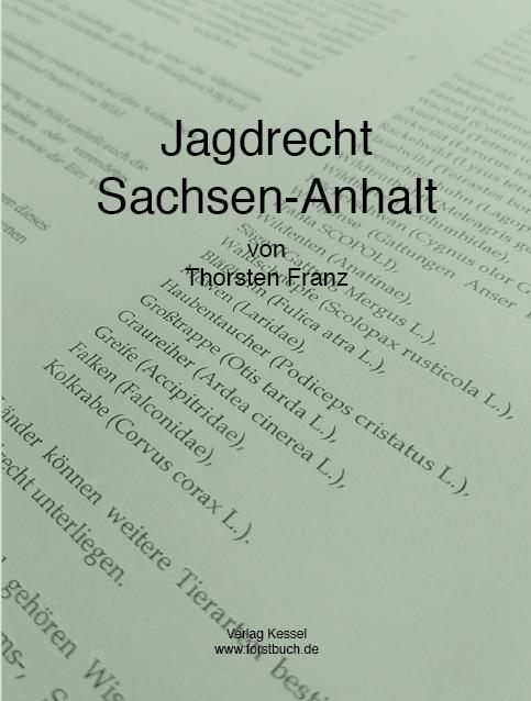 Jagdrecht Sachsen-Anhalt von Franz, Thorsten: