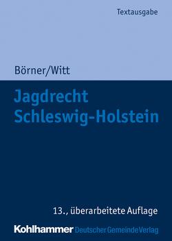 Jagdrecht Schleswig-Holstein von Börner,  Marcus, Witt,  Otto