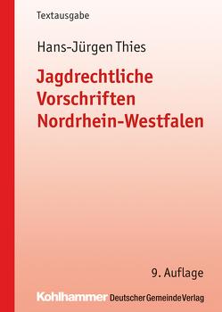Jagdrechtliche Vorschriften Nordrhein-Westfalen von Thies,  Hans-Jürgen