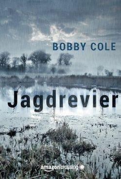 Jagdrevier: Thriller von Cole,  Bobby, Hein,  Teresa