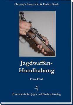 Jagdwaffen-Handhabung von Burgstaller,  Christoph, Stock,  Hubert