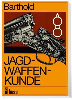 Jagdwaffenkunde von Barthold,  Willi