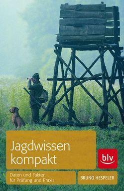 Jagdwissen kompakt von Hespeler,  Bruno
