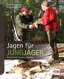 Jagen für Jungjäger von Burkhardt,  Peter, David,  Andreas