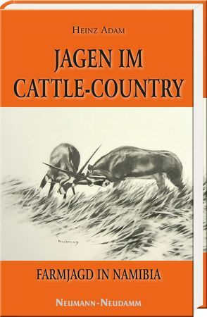 Jagen im Cattle-Country von Adam,  Heinz