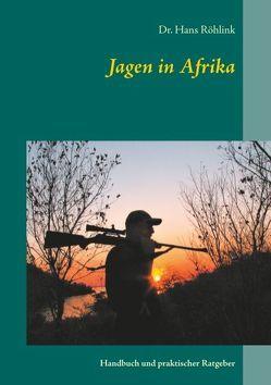 Jagen in Afrika von Röhlink,  Hans