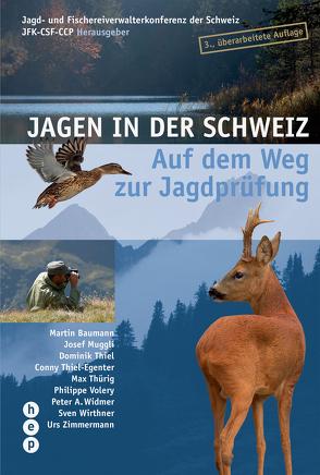Jagen in der Schweiz von Jagd- und Fischereiverwalterkonferenz der Schweiz JFK-CSF-CCP
