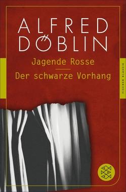 Jagende Rosse / Der schwarze Vorhang von Döblin,  Alfred, Michel,  Sascha