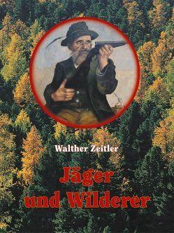 Jäger und Wilderer von Zeitler,  Walther