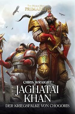 Jaghatai Khan – Der Kriegsfalke von Chogoris von Wraight,  Chris