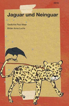 Jaguar und Neinguar von Luchs,  Anna, Maar,  Paul