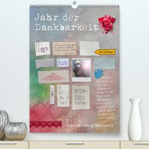 Jahr der Dankbarkeit – Scrapbooking-Kalender (Premium, hochwertiger DIN A2 Wandkalender 2021, Kunstdruck in Hochglanz) von Gruch,  Ulrike