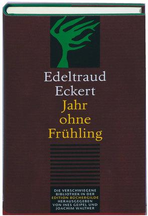 Jahr ohne Frühling von Eckert,  Edeltraud, Geipel,  Ines, Hussel,  Horst