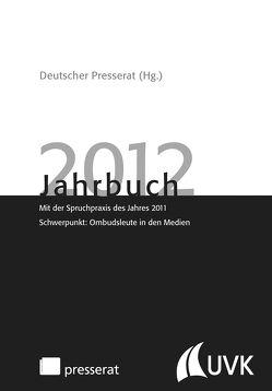 Jahrbuch 2012 von Deutscher Presserat,  Deutscher