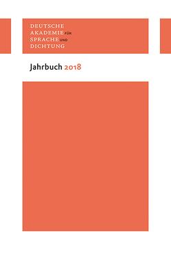 Jahrbuch 2018 von Hg. von der Deutschen Akademie für Sprache und Dichtung zu Darmstadt