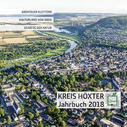 Jahrbuch 2018 Kreis Höxter von Diekmann,  Jennifer, Kreie,  Ralf-Oliver, Krus,  Horst D, Niggemeyer,  Andreas, Polzin,  Silja, Schumacher,  Klaus, Siebeck,  Julia