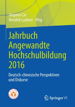 Jahrbuch Angewandte Hochschulbildung 2016 von Cai,  Jingmin, Lackner,  Hendrik