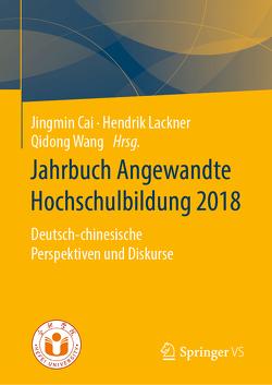 Jahrbuch Angewandte Hochschulbildung 2018 von Cai,  Jingmin, Lackner,  Hendrik