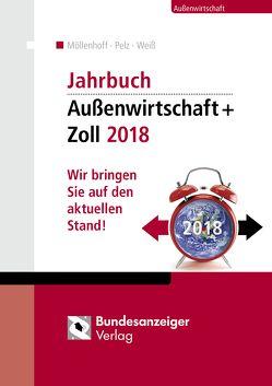 Jahrbuch Außenwirtschaft + Zoll 2018 von Möllenhoff,  Ulrich, Pelz,  Klaus, Weiss,  Thomas