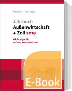 Jahrbuch Außenwirtschaft + Zoll 2019 (E-Book) von Möllenhoff,  Ulrich, Pelz,  Klaus, Weiss,  Thomas