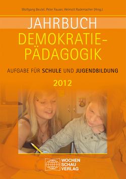 Jahrbuch Demokratiepädagogik 2012 von Beutel,  Wolfgang, Fauser,  Peter, Rademacher,  Helmolt