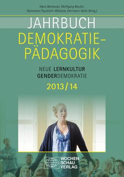 Jahrbuch Demokratiepädagogik 2013/14 von Berkessel,  Hans, Beutel,  Wolfgang, Faulstich-Wieland,  Hannelore, Veith,  Hermann