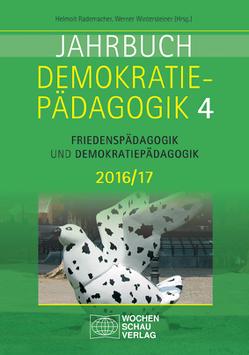 Jahrbuch Demokratiepädagogik Band 4 2016/17 von Rademacher,  Helmolt, Wintersteiner,  Werner