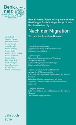 Jahrbuch Denknetz 2016: Nach der Migation. von Baumann,  Hans, Herzog,  Roland, Richter,  Marina, Ringger,  Beat, Schatz,  Holger, Schilliger,  Sarah, Walpen,  Bernhard