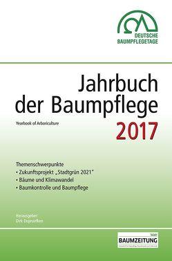 Jahrbuch der Baumpflege 2017 von Prof. Dr. Dujesiefken,  Dirk