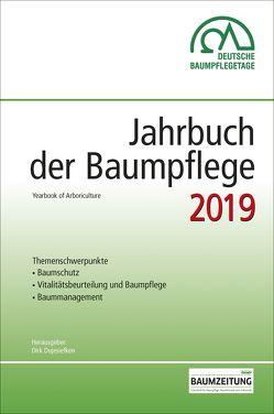 Jahrbuch der Baumpflege 2019 von Prof. Dr. Dujesiefken,  Dirk