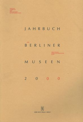 Jahrbuch der Berliner Museen. Jahrbuch der Preussischen Kunstsammlungen. Neue Folge / (2000)