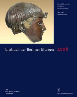 Jahrbuch der Berliner Museen. Jahrbuch der Preussischen Kunstsammlungen. Neue Folge / 2008