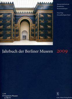 Jahrbuch der Berliner Museen. Jahrbuch der Preussischen Kunstsammlungen. Neue Folge / 2009 von Staatliche Museen zu Berlin