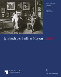 Jahrbuch der Berliner Museen. Jahrbuch der Preussischen Kunstsammlungen. Neue Folge / Jahrbuch der Berliner Museen 60. Band (2018) von Staatliche Museen zu Berlin
