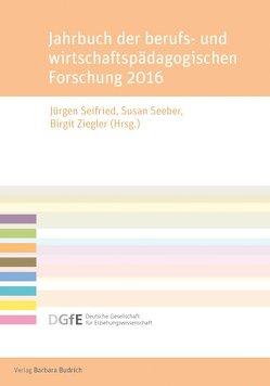 Jahrbuch der berufs- und wirtschaftspädagogischen Forschung 2016 von Seeber,  Susan, Seifried,  Jürgen, Ziegler,  Birgit