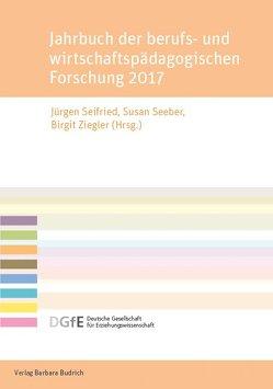 Jahrbuch der berufs- und wirtschaftspädagogischen Forschung 2017 von Seeber,  Susan, Seifried,  Jürgen, Ziegler,  Birgit