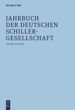 Jahrbuch der Deutschen Schillergesellschaft / 2014 von Barner,  Wilfried, Lubkoll,  Christine, Osterkamp,  Ernst, Raulff,  Ulrich