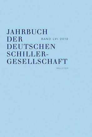 Jahrbuch der Deutschen Schillergesellschaft. Internationales Organ… / Jahrbuch der Deutschen Schillergesellschaft von Barner,  Wilfried, Lubkoll,  Christine, Osterkamp,  Ernst, Raulff,  Ulrich