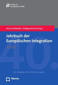 Jahrbuch der Europäischen Integration 2020 von Weidenfeld,  Werner, Wessels,  Wolfgang